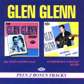 CD: 2 LPs: «The Glen Glenn Story» & «Everybody's Movin' Again»